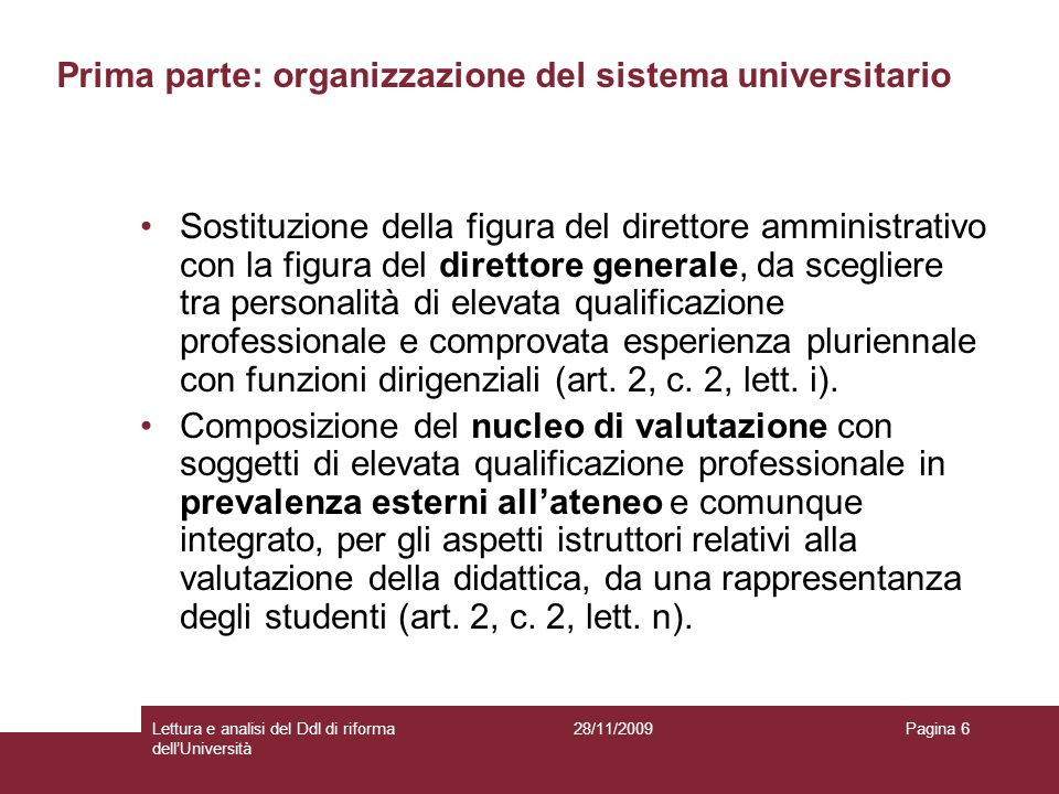 28/11/2009Lettura e analisi del Ddl di riforma dellUniversità Pagina 6 Sostituzione della figura del direttore amministrativo con la figura del dirett