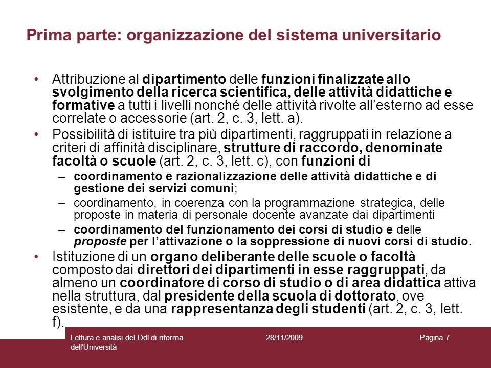 28/11/2009Lettura e analisi del Ddl di riforma dellUniversità Pagina 7 Attribuzione al dipartimento delle funzioni finalizzate allo svolgimento della
