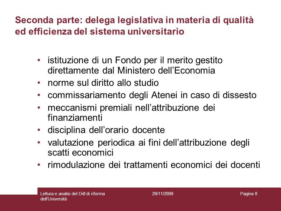 28/11/2009Lettura e analisi del Ddl di riforma dellUniversità Pagina 8 Seconda parte: delega legislativa in materia di qualità ed efficienza del siste