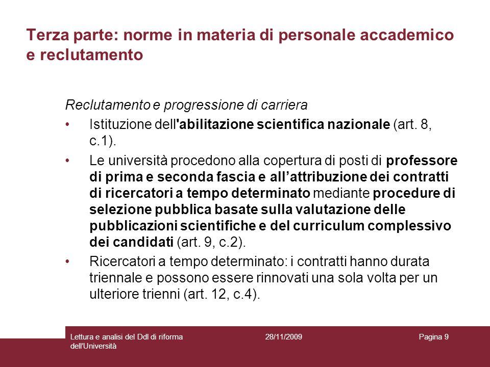 28/11/2009Lettura e analisi del Ddl di riforma dellUniversità Pagina 9 Terza parte: norme in materia di personale accademico e reclutamento Reclutamen
