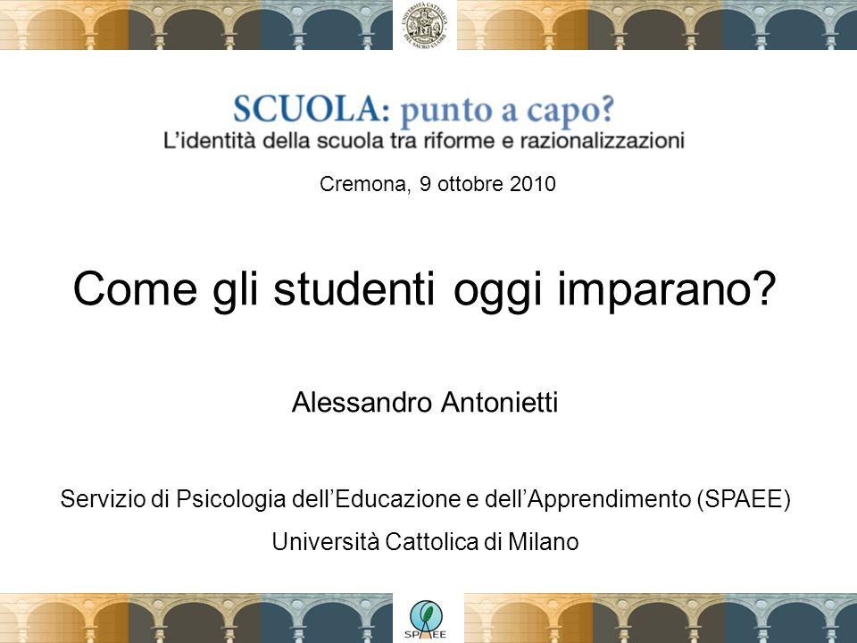 Cremona, 9 ottobre 2010 Come gli studenti oggi imparano.