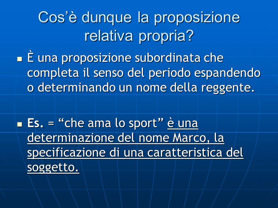 Nella forma esplicita la proposizione relativa nella lingua italiana è introdotta: Nella forma esplicita la proposizione relativa nella lingua italiana è introdotta: A)dal pronome relativo che, chi, il quale, la quale ecc.