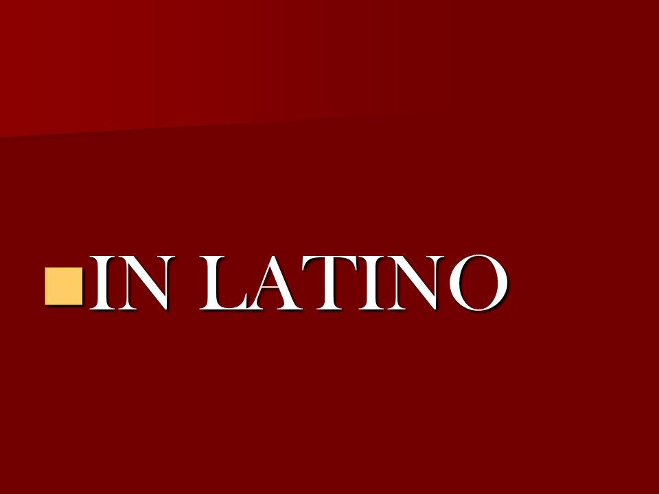 IN LATINO IN LATINO