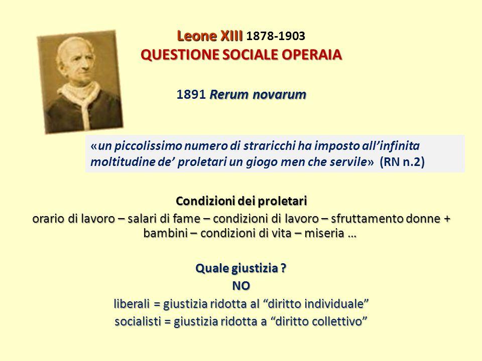 Leone XIII QUESTIONE SOCIALE OPERAIA Leone XIII 1878-1903 QUESTIONE SOCIALE OPERAIA Rerumnovarum 1891 Rerum novarum Condizioni dei proletari orario di