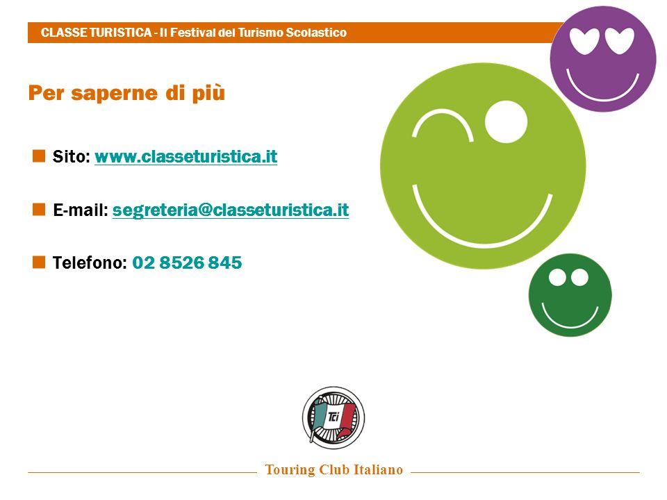 12 Per saperne di più Sito: www.classeturistica.itwww.classeturistica.it E-mail: segreteria@classeturistica.itsegreteria@classeturistica.it Telefono: