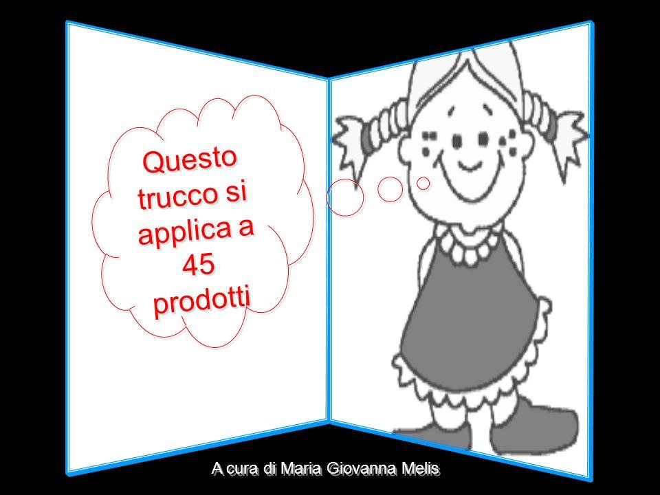 Questo trucco si applica a 45 prodotti A cura di Maria Giovanna Melis