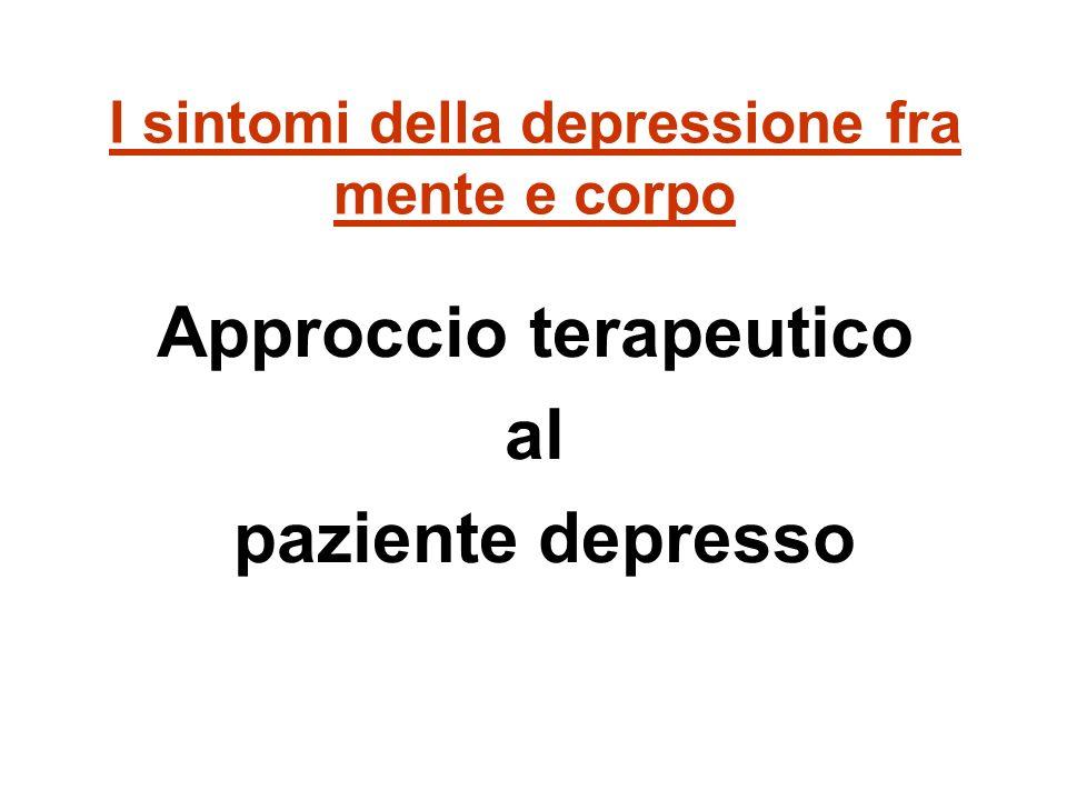 I sintomi della depressione fra mente e corpo Approccio terapeutico al paziente depresso
