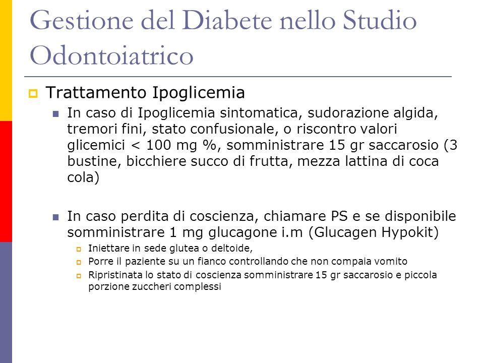 Trattamento Ipoglicemia In caso di Ipoglicemia sintomatica, sudorazione algida, tremori fini, stato confusionale, o riscontro valori glicemici < 100 m