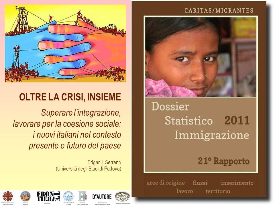 OLTRE LA CRISI, INSIEME Superare lintegrazione, lavorare per la coesione sociale: i nuovi italiani nel contesto presente e futuro del paese Edgar J.
