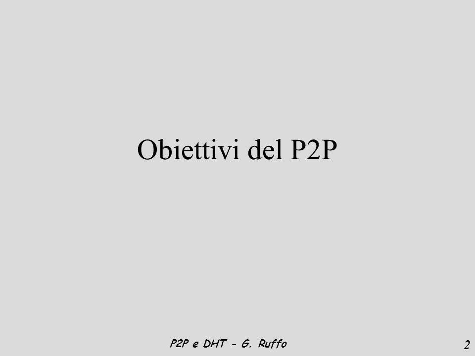 63 P2P e DHT - G.Ruffo Riferimenti I. Stoica, R. Morrise, D.