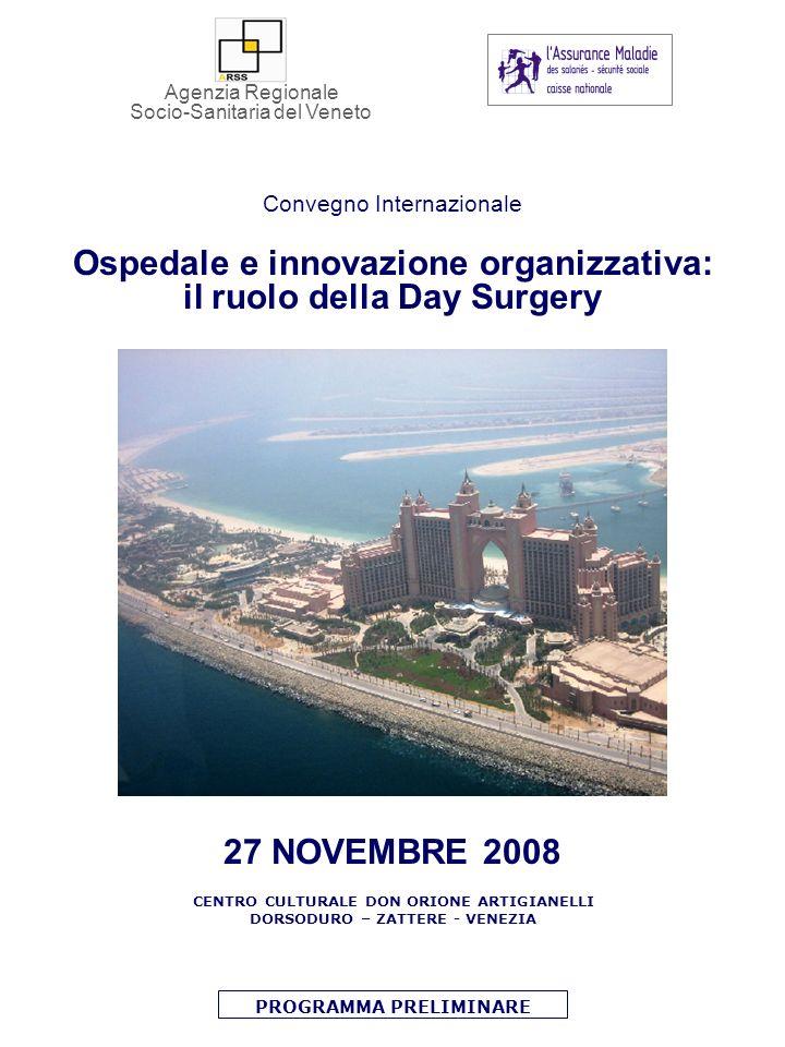 27 NOVEMBRE 2008 CENTRO CULTURALE DON ORIONE ARTIGIANELLI DORSODURO – ZATTERE - VENEZIA PROGRAMMA PRELIMINARE Ospedale e innovazione organizzativa: il