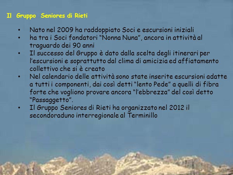 Il Gruppo Seniores di Rieti Nato nel 2009 ha raddoppiato Soci e escursioni iniziali ha tra i Soci fondatori Nonna Nuna, ancora in attività al traguard