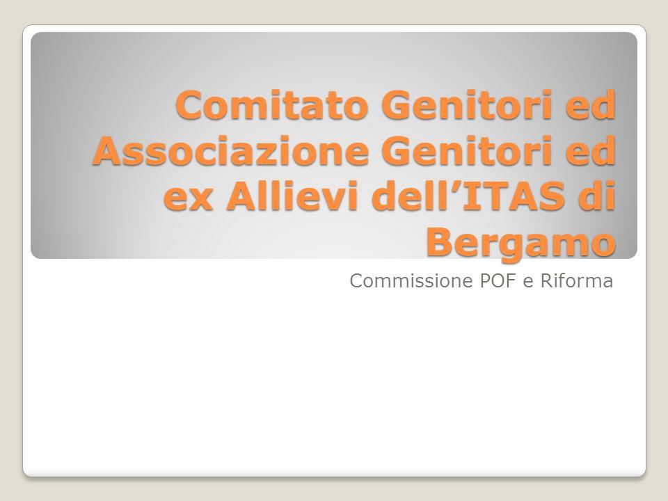 Comitato Genitori ed Associazione Genitori ed ex Allievi dellITAS di Bergamo Commissione POF e Riforma