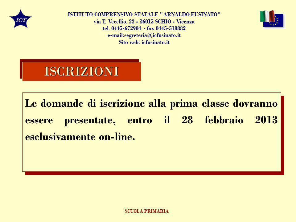 Le domande di iscrizione alla prima classe dovranno essere presentate, entro il 28 febbraio 2013 esclusivamente on-line.