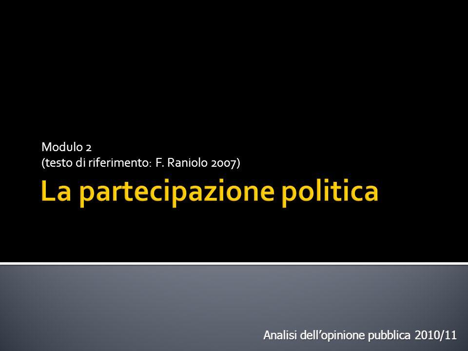 Modulo 2 (testo di riferimento: F. Raniolo 2007)