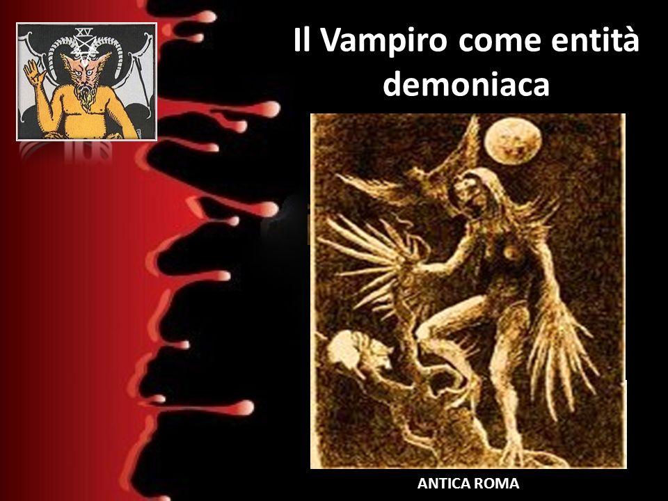 Il Vampiro come entità demoniaca PREISTORIA MESOPOTAMIA EGITTOGRECIA ANTICA ROMA