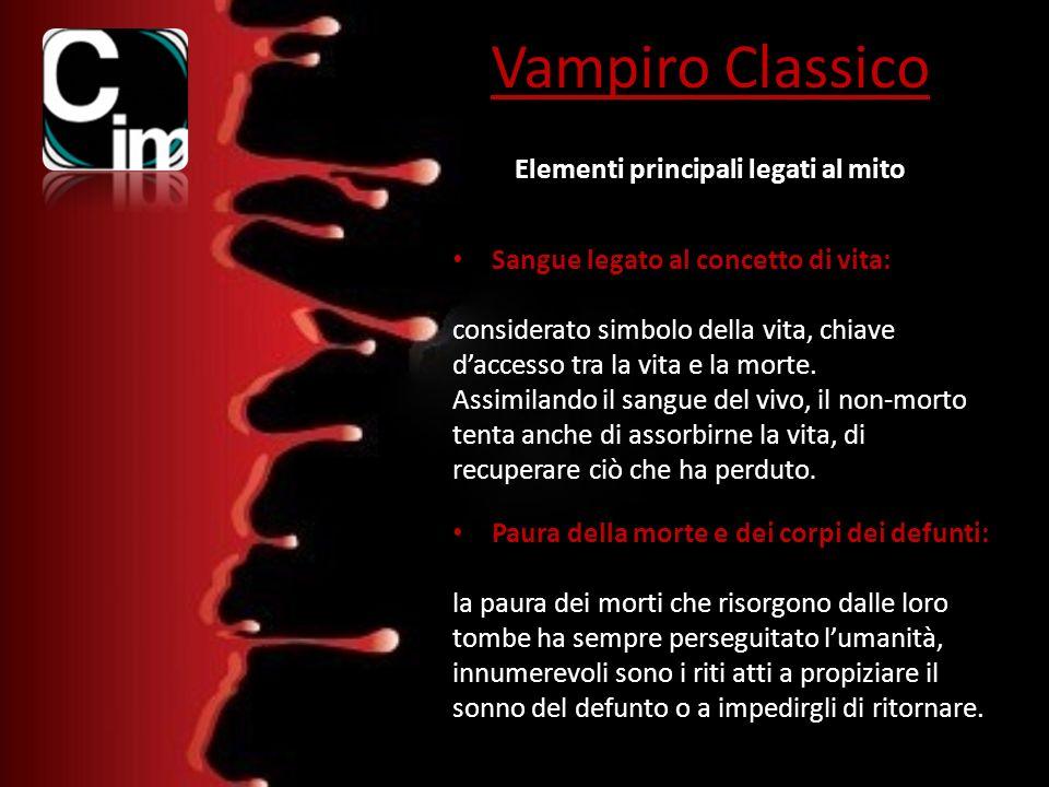 Vampiro Classico Paura della morte e dei corpi dei defunti: la paura dei morti che risorgono dalle loro tombe ha sempre perseguitato lumanità, innumer