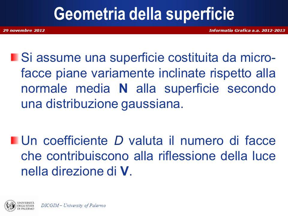 Informatia Grafica a.a. 2012-2013 DICGIM – University of Palermo Geometria della superficie Si assume una superficie costituita da micro- facce piane