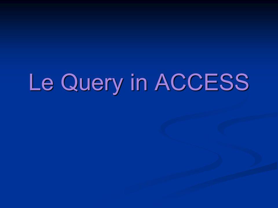 Le Query Le Query permettono di unire dati di più tabelle, ordinare i dati, calcolare nuovi campi, e specificare criteri per selezionare record.