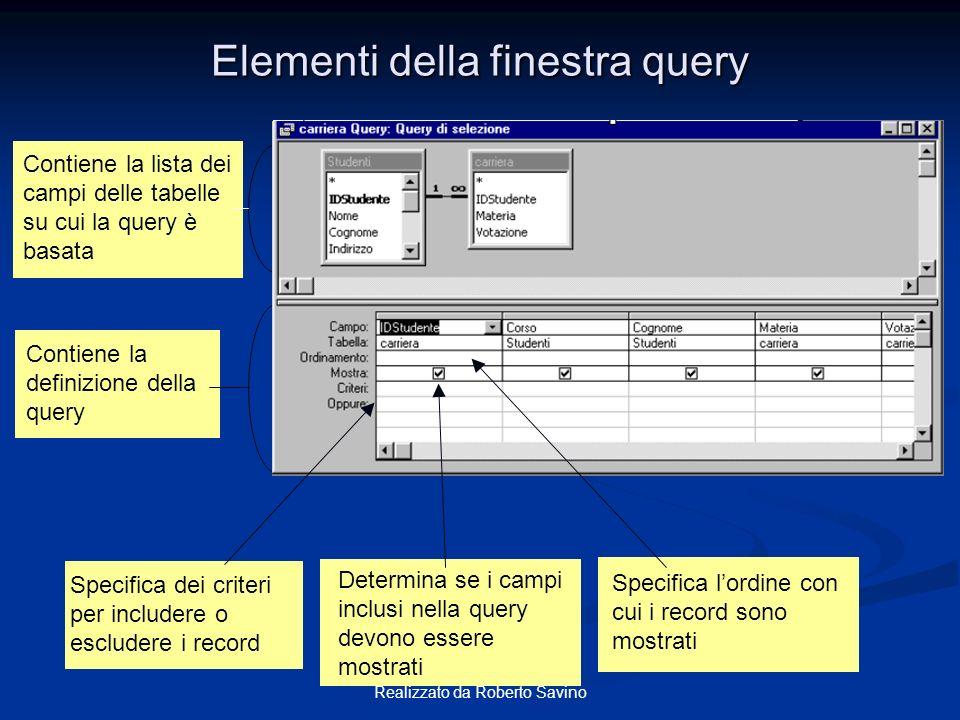 Realizzato da Roberto Savino Query QBE ed SQL SQL è il linguaggio con per implementare Query, tuttavia non occorre conoscerlo poiché è possibile fare tutto usando QBE Visualizzazione struttura di una Query ovvero griglia QBE (Query-By-Example) Visualizzazione SQL (Structured-Query-Language)