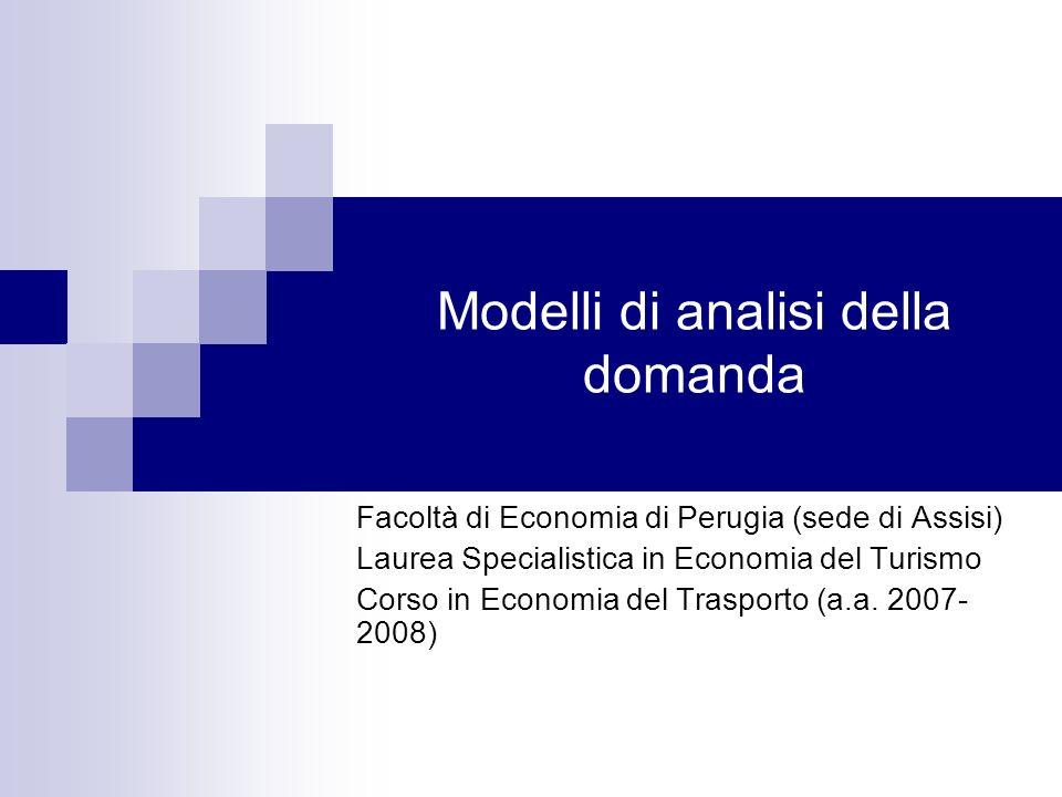 Indice Modelli di domanda a scenari Modelli di domanda econometrici/statistici Modelli di domanda aggregata Modelli di domanda disaggregata/scelta discreta Approccio utilità costante Approccio di utilità casuale Modello Logit multinomiale