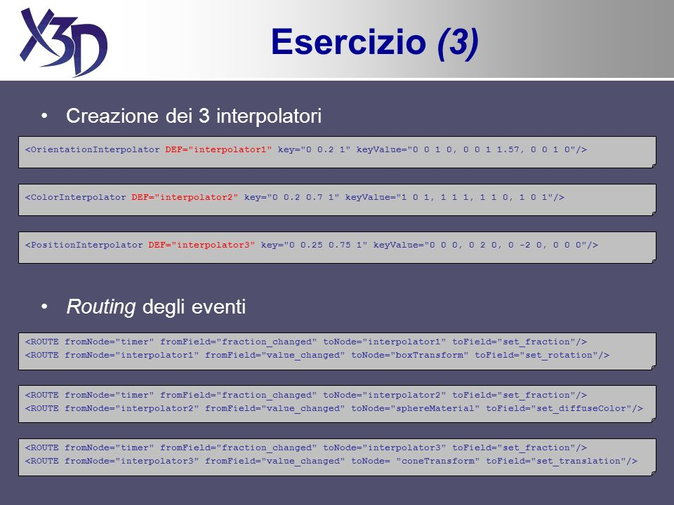 Esercizio (3) Creazione dei 3 interpolatori Routing degli eventi