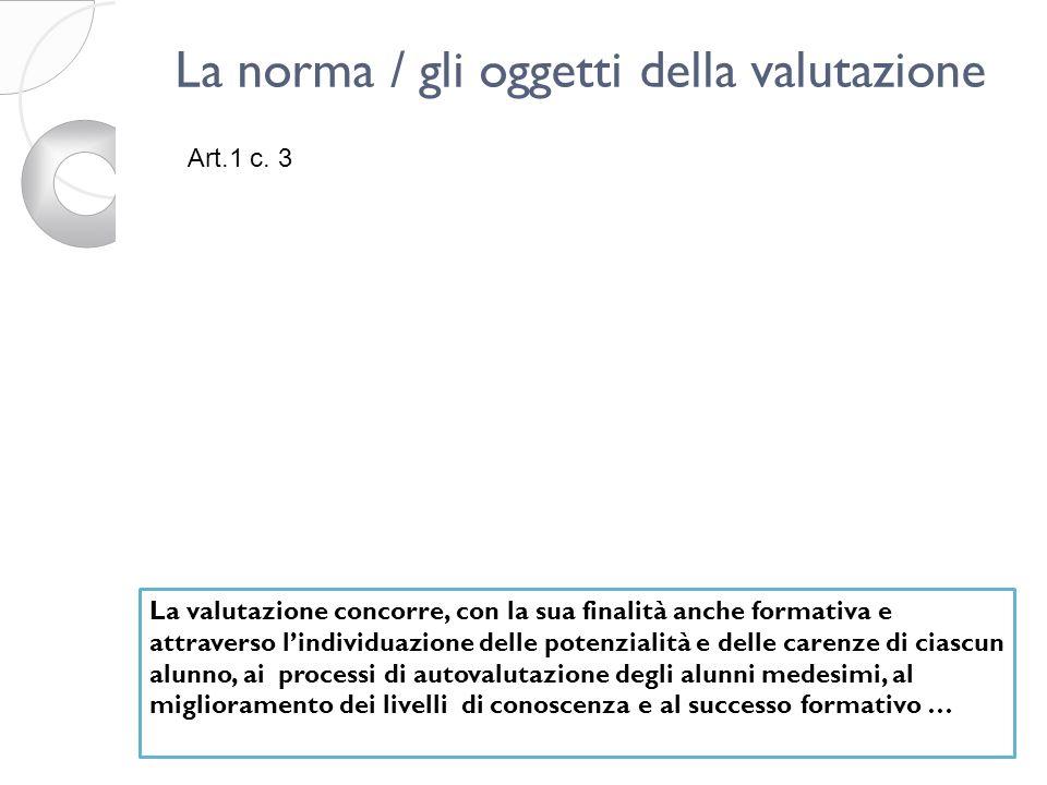 La norma / gli oggetti della valutazione Art.1 c.