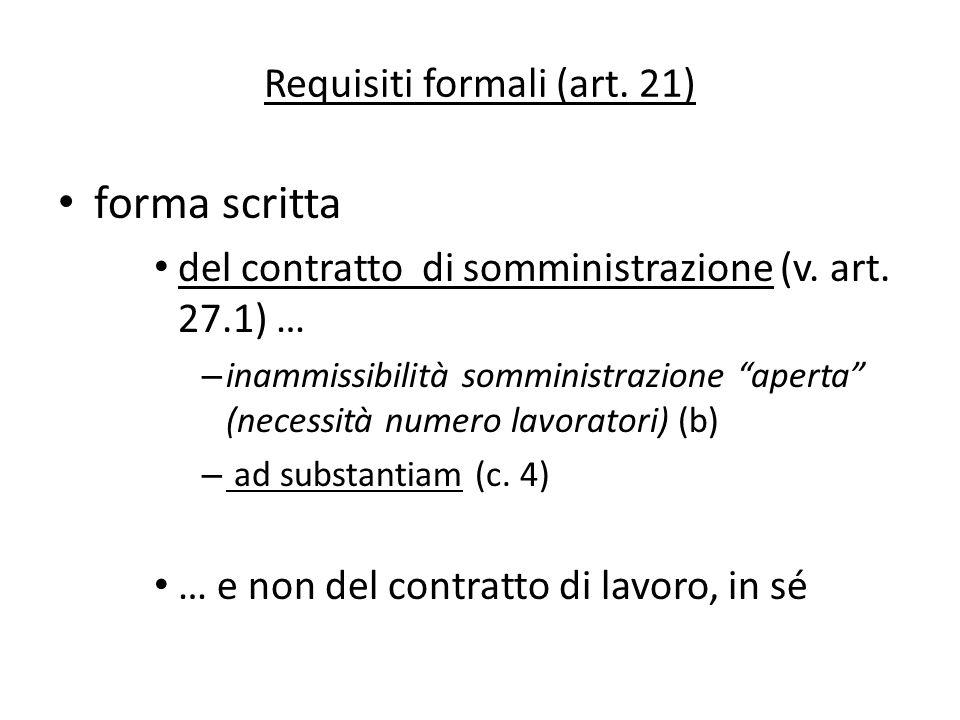 Requisiti formali (art. 21) forma scritta del contratto di somministrazione (v. art. 27.1) … – inammissibilità somministrazione aperta (necessità nume