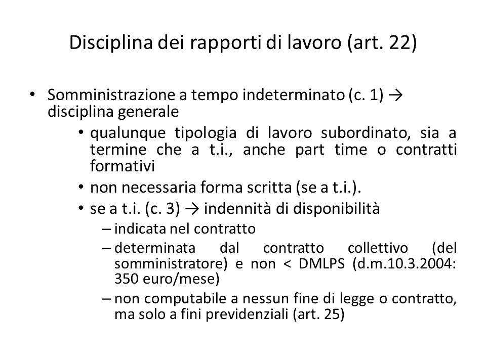 Disciplina dei rapporti di lavoro (art. 22) Somministrazione a tempo indeterminato (c. 1) disciplina generale qualunque tipologia di lavoro subordinat