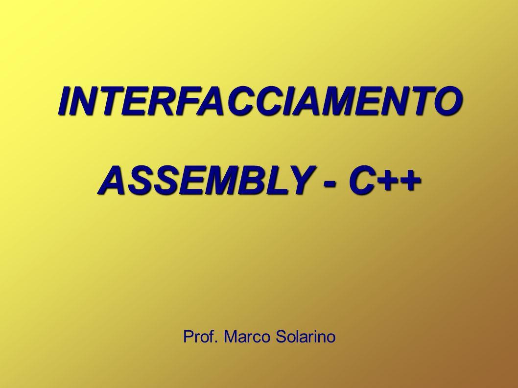 INTERFACCIAMENTO ASSEMBLY - C++ Prof. Marco Solarino