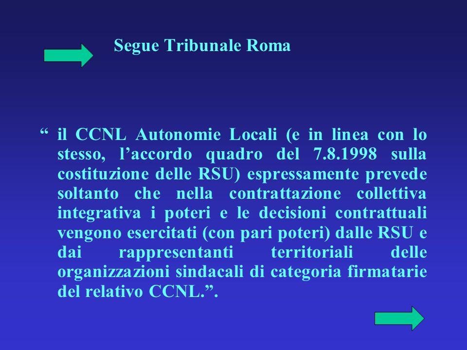 Segue Tribunale Roma il CCNL Autonomie Locali (e in linea con lo stesso, laccordo quadro del 7.8.1998 sulla costituzione delle RSU) espressamente prev