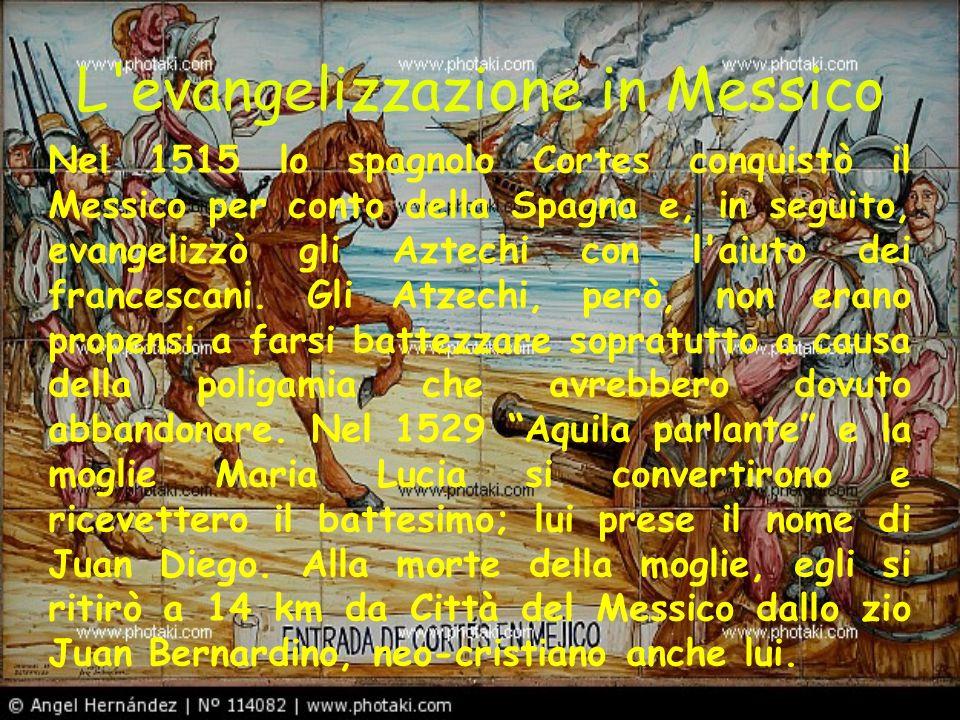 Nel 1515 lo spagnolo Cortes conquistò il Messico per conto della Spagna e, in seguito, evangelizzò gli Aztechi con l'aiuto dei francescani. Gli Atzech