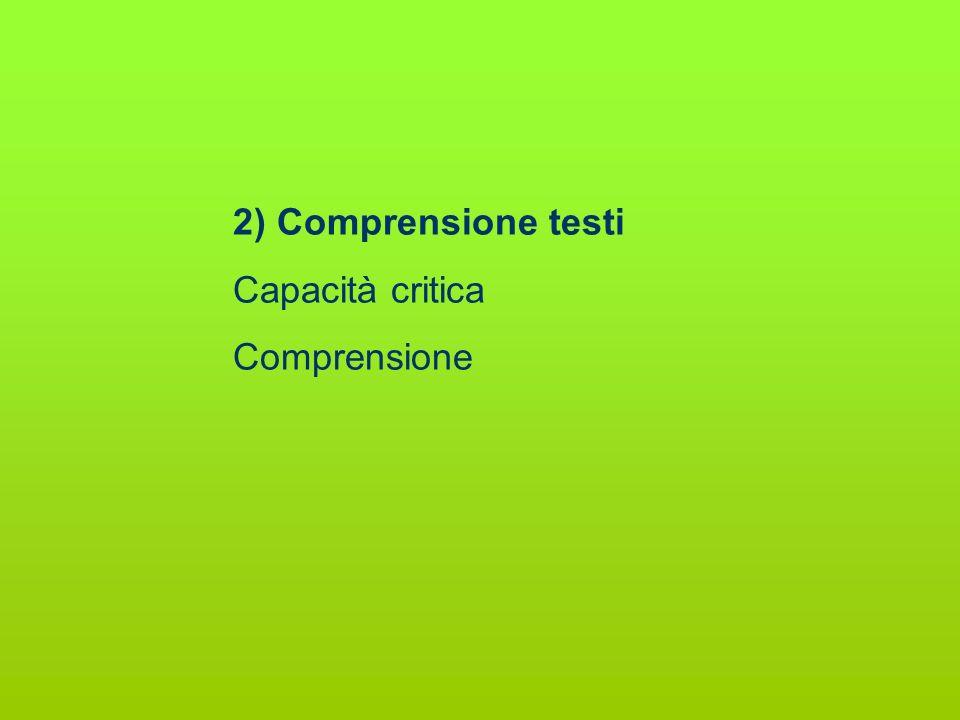 2) Comprensione testi Capacità critica Comprensione