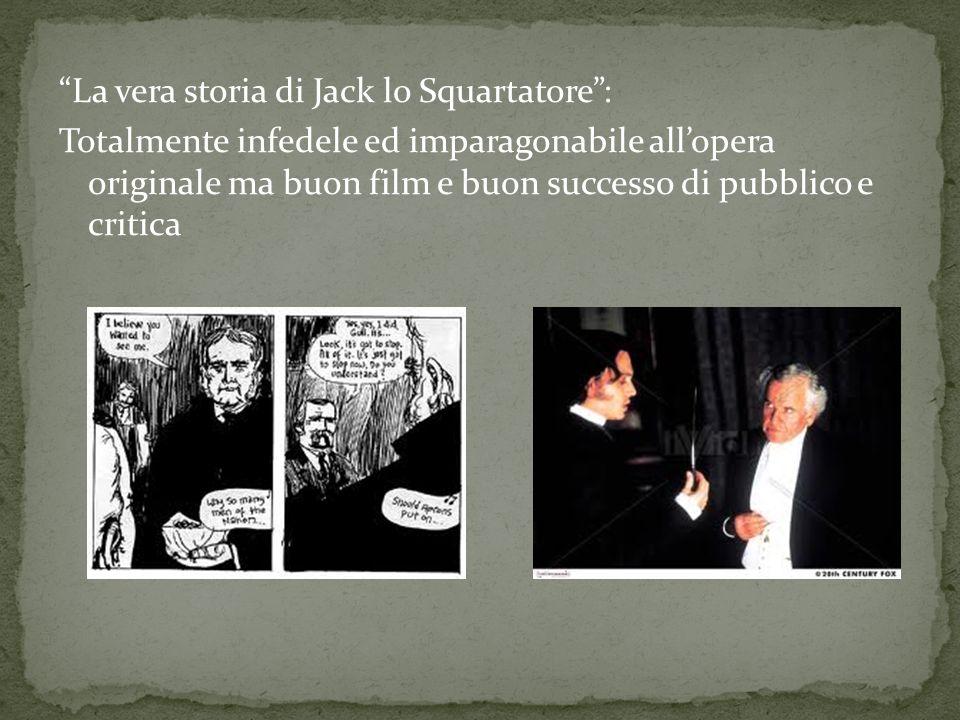La vera storia di Jack lo Squartatore: Totalmente infedele ed imparagonabile allopera originale ma buon film e buon successo di pubblico e critica