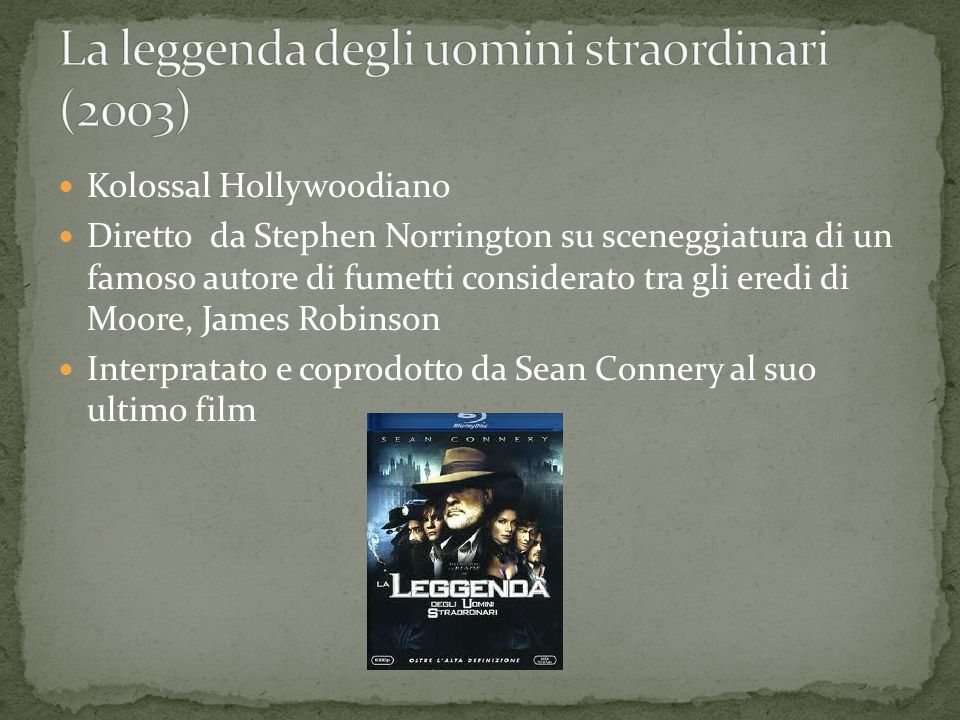 Kolossal Hollywoodiano Diretto da Stephen Norrington su sceneggiatura di un famoso autore di fumetti considerato tra gli eredi di Moore, James Robinso
