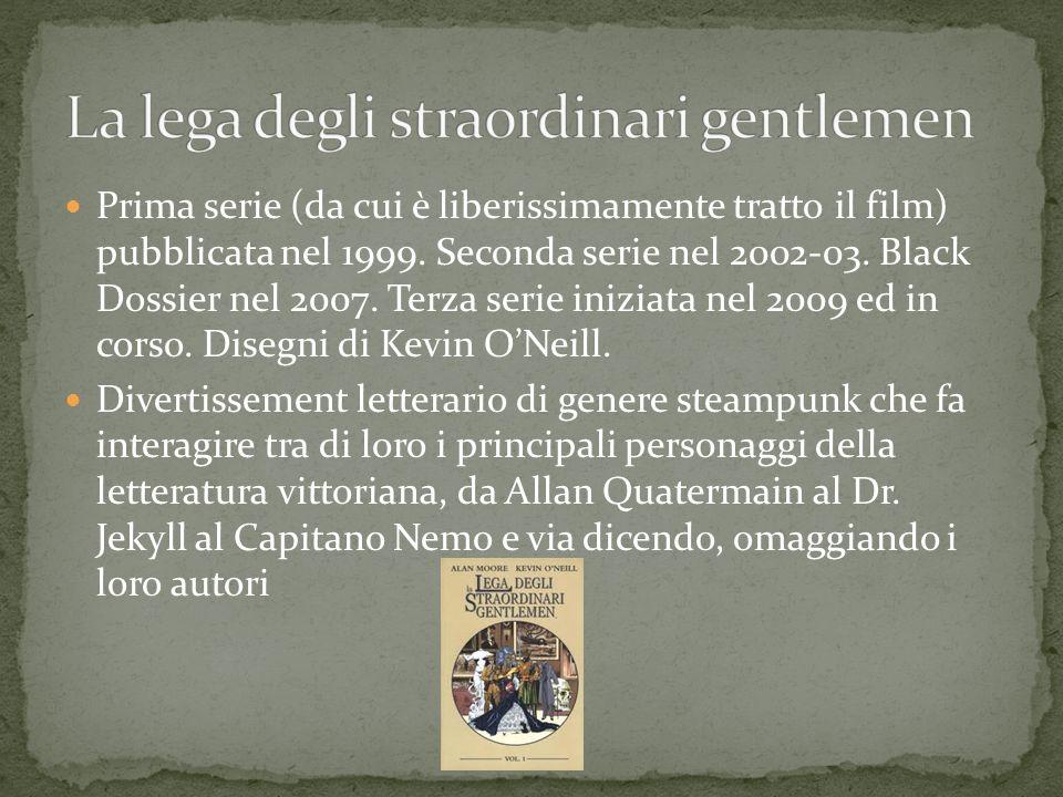 Prima serie (da cui è liberissimamente tratto il film) pubblicata nel 1999. Seconda serie nel 2002-03. Black Dossier nel 2007. Terza serie iniziata ne