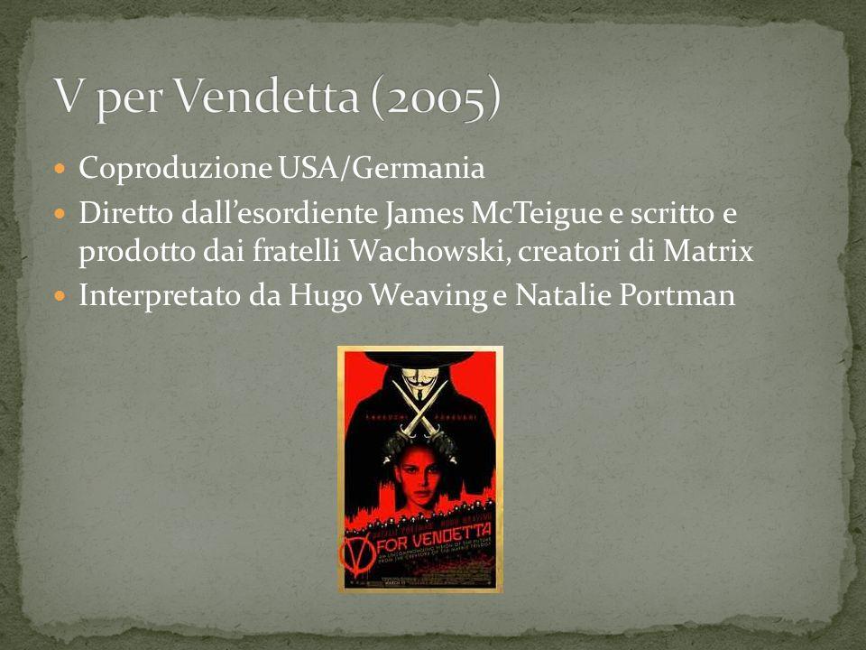 Coproduzione USA/Germania Diretto dallesordiente James McTeigue e scritto e prodotto dai fratelli Wachowski, creatori di Matrix Interpretato da Hugo W