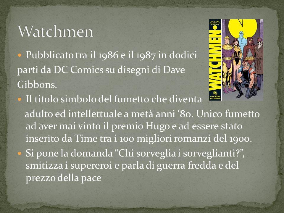 Pubblicato tra il 1986 e il 1987 in dodici parti da DC Comics su disegni di Dave Gibbons. Il titolo simbolo del fumetto che diventa adulto ed intellet