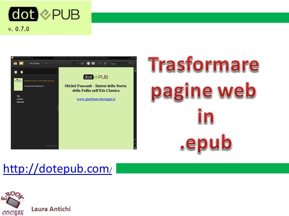 Laura Antichi Trasforma una pagina Web in Epub o Kindle Ebook Utile quando non puoi leggere la pagina subito e la vuoi conservare.