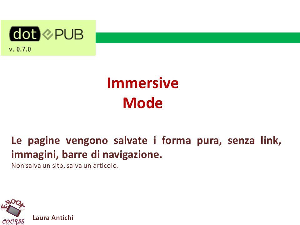 Laura Antichi Immersive Mode Le pagine vengono salvate i forma pura, senza link, immagini, barre di navigazione.