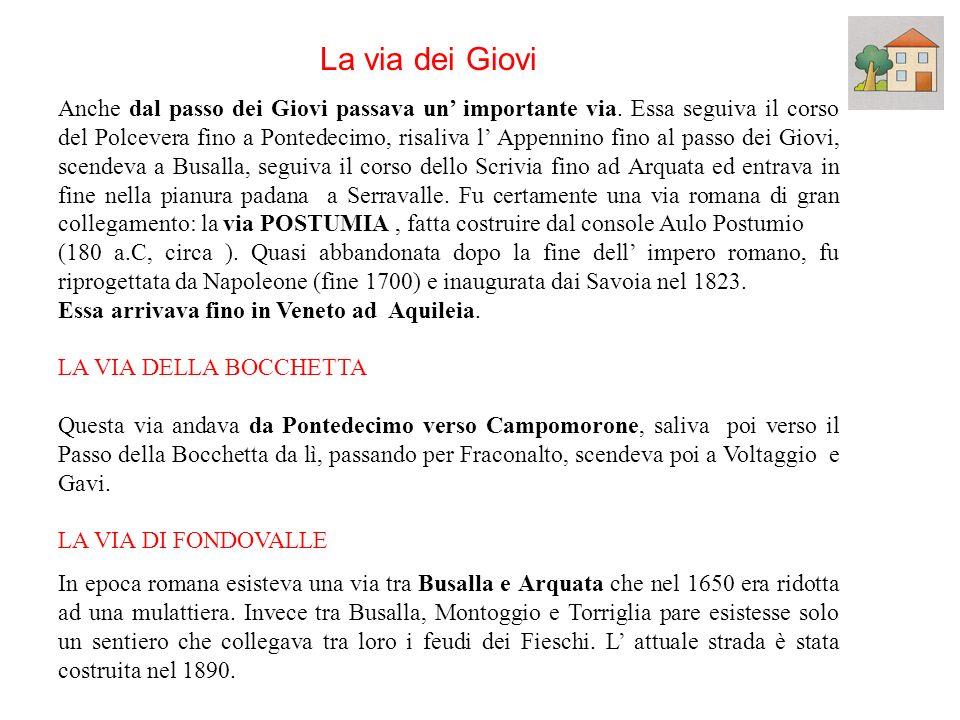 Dal Valico della Crocetta passava il percorso più antico, LA VIA DEL SALE. Essa, partiva dal porto di Genova, correva alta sulla sponda destra del Bis