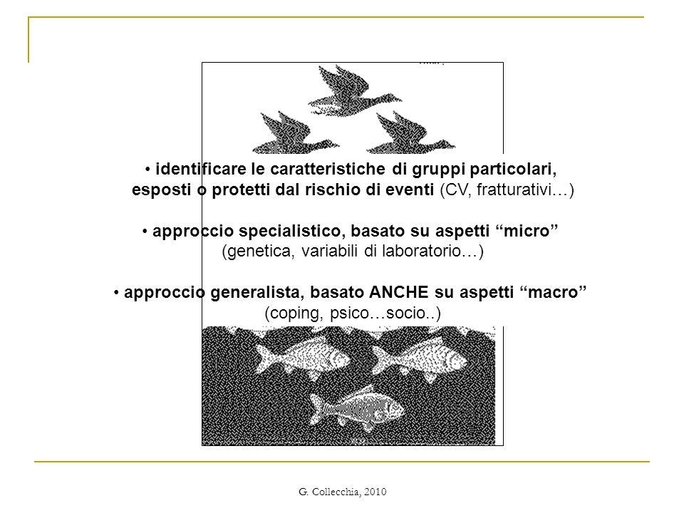 G. Collecchia, 2010 identificare le caratteristiche di gruppi particolari, esposti o protetti dal rischio di eventi (CV, fratturativi…) approccio spec