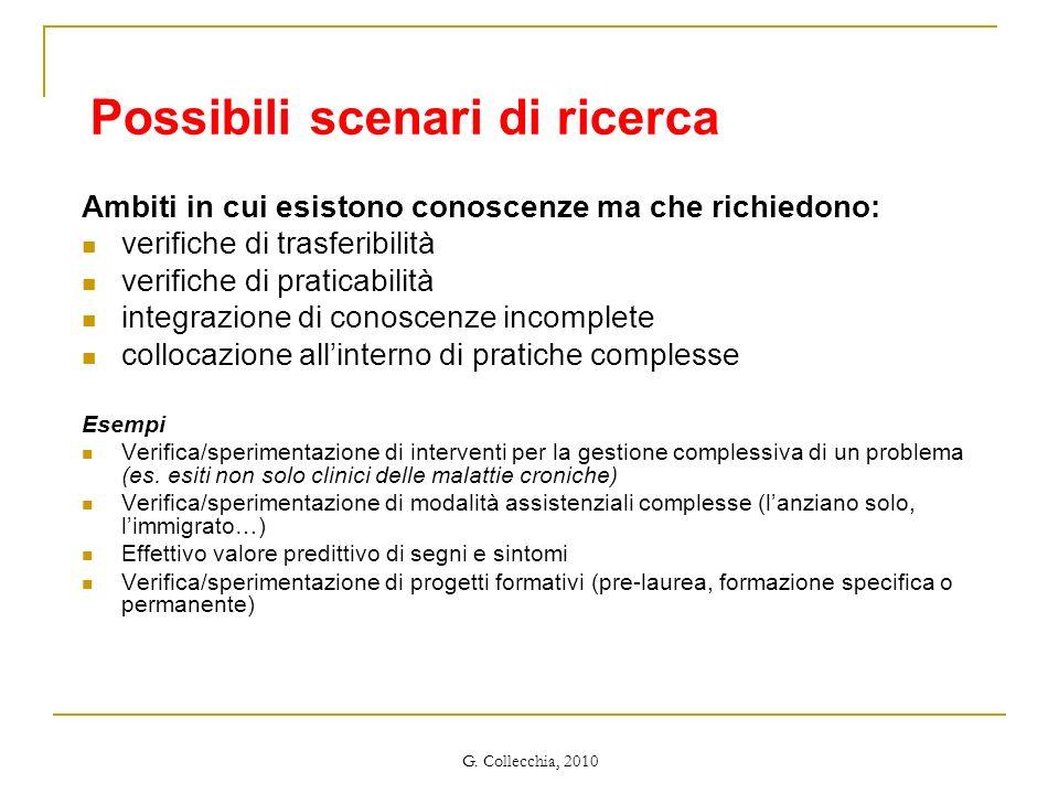 G. Collecchia, 2010 Possibili scenari di ricerca Ambiti in cui esistono conoscenze ma che richiedono: verifiche di trasferibilità verifiche di pratica