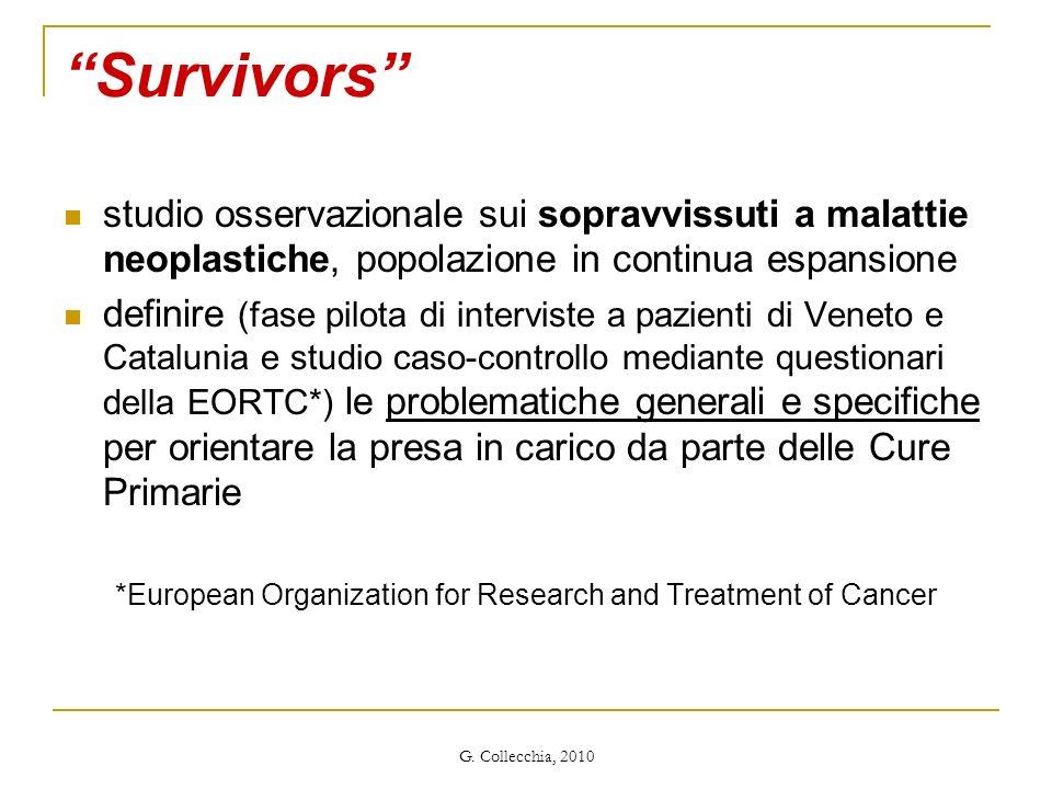 G. Collecchia, 2010 Survivors studio osservazionale sui sopravvissuti a malattie neoplastiche, popolazione in continua espansione definire (fase pilot