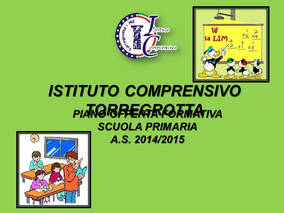 ISTITUTO COMPRENSIVO TORREGROTTA PIANO OFFERTA FORMATIVA SCUOLA PRIMARIA A.S. 2014/2015