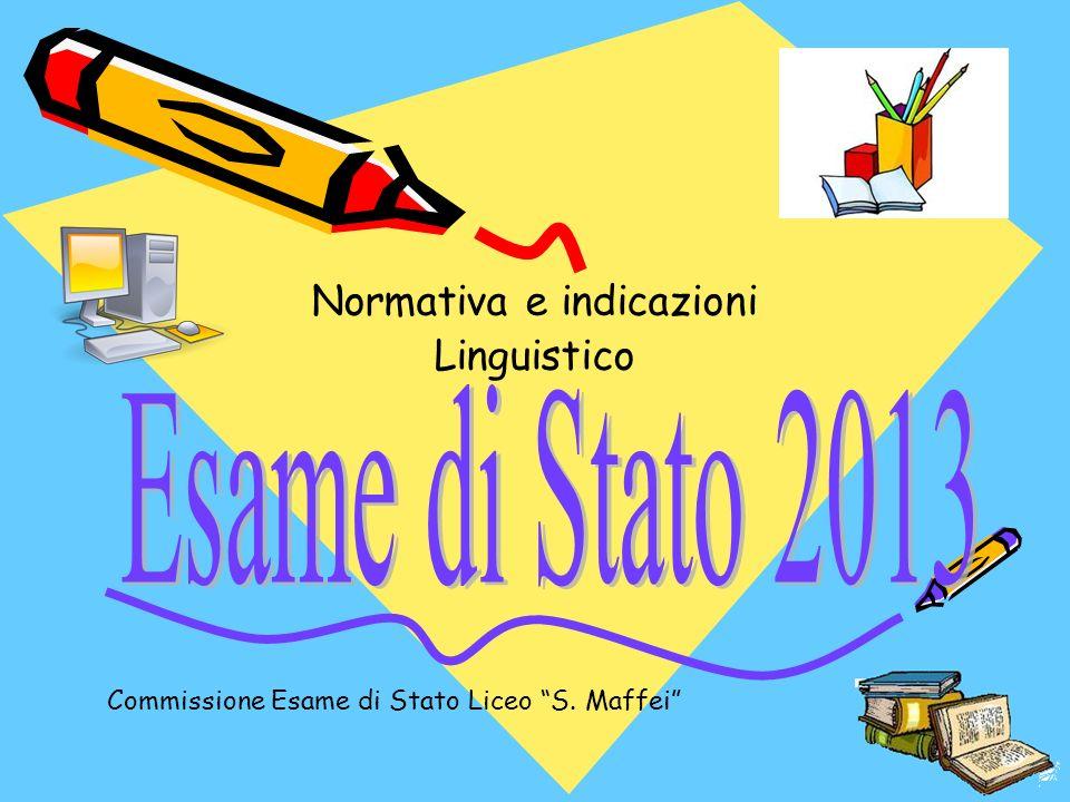 Normativa e indicazioni Linguistico Commissione Esame di Stato Liceo S. Maffei