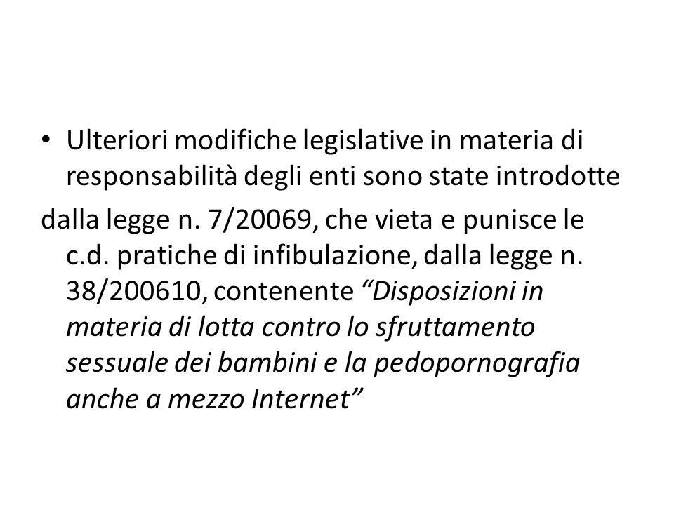 Ulteriori modifiche legislative in materia di responsabilità degli enti sono state introdotte dalla legge n.