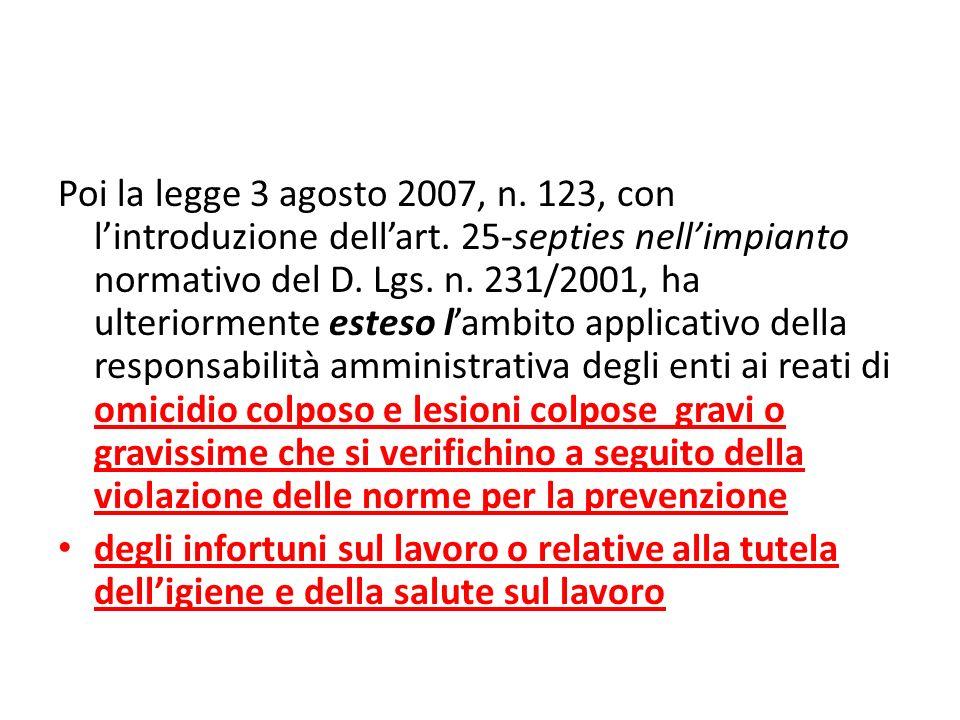 Poi la legge 3 agosto 2007, n. 123, con lintroduzione dellart.