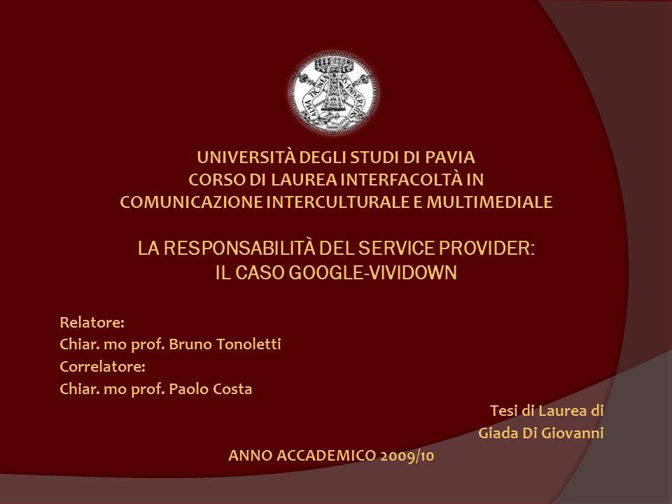 Relatore: Chiar. mo prof. Bruno Tonoletti Correlatore: Chiar. mo prof. Paolo Costa Tesi di Laurea di Giada Di Giovanni ANNO ACCADEMICO 2009/10 UNIVERS