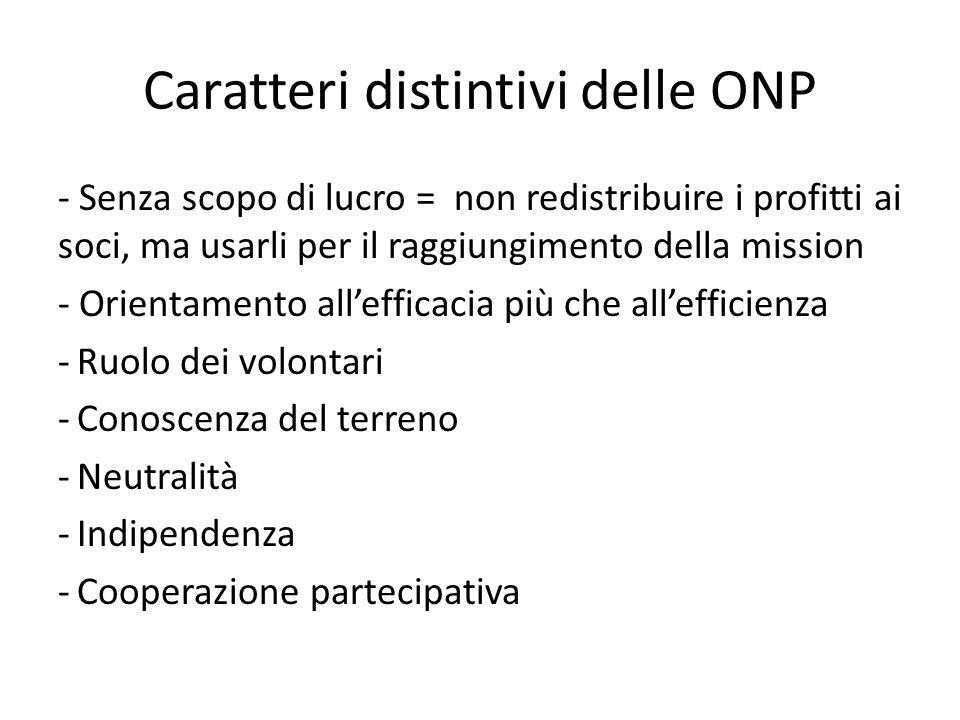 Caratteri distintivi delle ONP - Senza scopo di lucro = non redistribuire i profitti ai soci, ma usarli per il raggiungimento della mission - Orientam